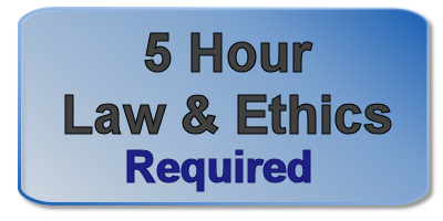 5 hour Law and Ethics - Required